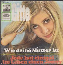 """7"""" Gitte Wie Deine Mutter ist / Jede hat einmal im Leben einen Jonny 60`s EMI"""