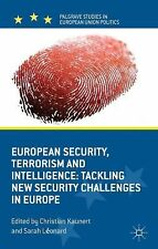 European Security, Terrorism and Intelligence: Tackling New Security Challenges