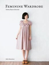 Feminine Wardrobe : Town, Party, Resort by Jinko Matsumoto (2013, Paperback)