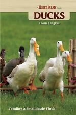 Ducks: Tending a Small-Scale Flock for Pleasure and Profit Hobby Farms)