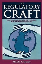 The Regulatory Craft: Controlling Risks, Solving Problems, and Managing Complia