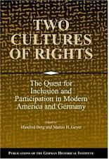 Two Cultures of Rights: The Quest for Inclusion and Participation in Modern Ame