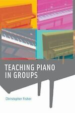 Teaching Piano in Groups by Fisher, Christopher