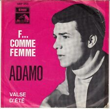 45 T SP SALVATORE ADAMO *F...COMME FEMME* & *VALSE D'ETE* (MADE IN BELGIUM)