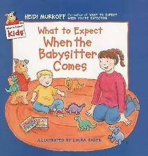 What to Expect When the Babysitter Comes by Heidi Murkoff (2000, Book, Other)