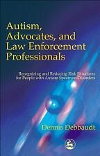 Autism, Advocates and Law Enforcement Professionals: Recognizing and Reducing Ri