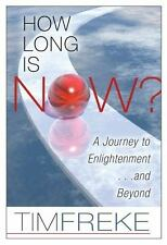 How Long Is Now?: A Journey to Enlightenment...and Beyond-ExLibrary