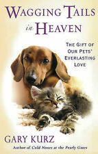 Gary Kurz Wagging Tails in Heaven Very Good Book