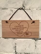 "Work mate ""Chance made us colleagues, hearts made us friends."" Shabby chic sign."