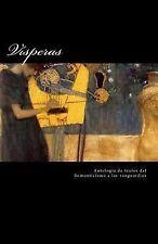 Las Horas: Visperas : Antologia de Textos Del Romanticismo a la Vanguardias...