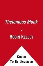 Thelonious Monk : The Life and Times of an American Original by Robin D. G....