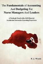 The Fundamentals of Accounting and Budgeting for Nurse Managers and Leaders :...