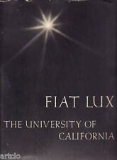 FIAT LUX  - The University of California -  Ansel Adams - 1967