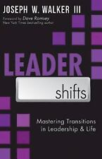 LeaderShifts : Mastering Transitions in Leadership and Life by Joseph W....