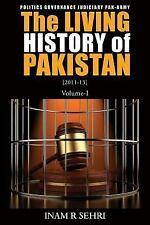 The Living History of Pakistan (2011-2013) - Volume I by Inam R. Sehri (2015,...