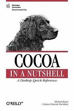 Cocoa in a Nutshell: A Desktop Quick Reference (In a Nutshell (O'Reilly))