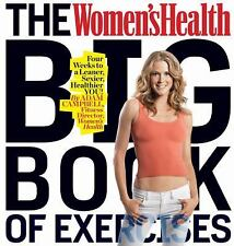 The Women's Health Big Book of Exercises: Four Weeks to a Leaner, Sexier, Health