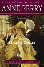 Belgrave Square: A Charlotte and Thomas Pitt Novel by Perry, Anne