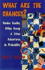 What Are the Chances?: Voodoo Deaths, Office Gossip, and Other Adventu-ExLibrary