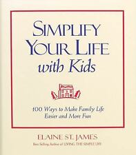 Simplify Your Life with Kids (Hardback) by Elaine St. James