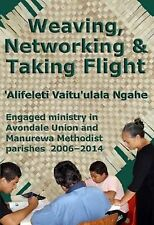 Weaving Networking & Taking Flight Engaged Ministry in Avondale Union Manurewa M