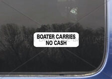 Boater Carries No Cash Whitewater Kayaking Boating Car Truck Boat Window Sticker