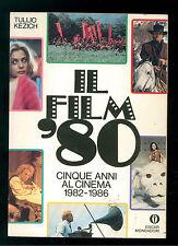 KEZICH TULLIO IL FILM '80 CINQUE ANNI AL CINEMA 1982-1986 MONDADORI OSCAR