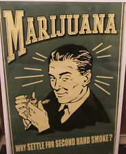 MARIJUANA POSTER OOP COLLEGE DRINKING GAMES POT WHY SETTLE FOR 2ND HAND SMOKE
