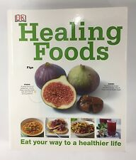 Healing Foods Paperback Eat Your Way To A Healthier Life (NEW)