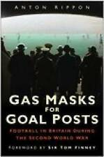 Gas Masks for Goal Posts: Football in Britain During the Second World War,