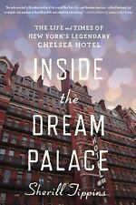 Inside the Dream Palace: The Life and Times of New York?s Legendary Chelsea Hote