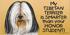 My Tibetan Terrier black/white is Smarter than your Honor Student car Magnet 4X8