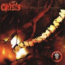 Like Sheep Led to Slaughter by Crisis (Heavy Metal '90s) (CD, May-2004, The End)