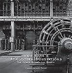 New York's Forgotten Substations : The Power Behind the Subway by Christopher...