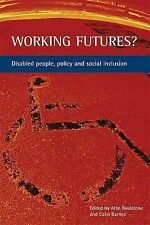 Working futures?: Disabled people, policy and social inclusion by