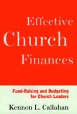 Effective Church Finances : Fund-Raising and Budgeting for Church Leaders by...