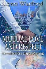 1: Mutual Love and Respect : Necessities for a Happy Marriage by Lynn Warford...