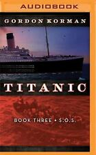 Titanic #3: S. O. S by Gordon Korman (2016, MP3 CD)