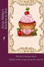 Personalized Recipe Book: From Shirley's Kitchen to You : Shirley's Recipe...