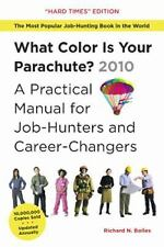 What Color Is Your Parachute?  2010: A Practical Manual for Job-Hunters and Care