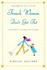 French Women Don't Get Fat(HARDCOVER, 2004) Mireille GuilianoALFRED A KNOPF