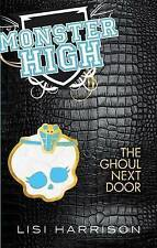 The Ghoul Next Door: Number 2 in series (Monster High), Harrison, Lisi, Paperbac