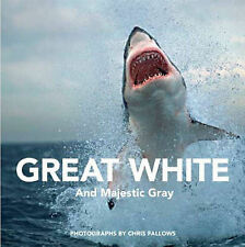 Great White: The Majesty of Sharks by Chris Fallows (Hardback, 2009)