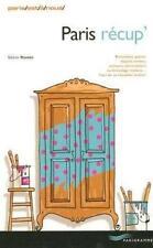 PARIS récup' Brocantes,puces,dépôts-ventes,bricolage,l'art de la table...*RARE