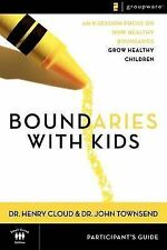 Boundaries with Kids: When to Say Yes, How to Say No: Participant's Guide by...