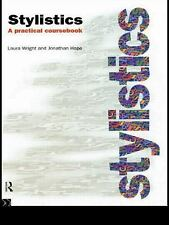 Stylistics : A Practical Coursebook by Laura Wright and Jonathan Hope (1995,...