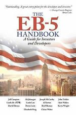 The EB-5 Handbook : A Guide for Investors and Developers by Jeff Campion,...
