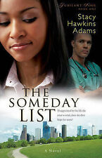 """The Someday List (Jubilant Soul Series #1): A Novel Adams, Stacy Hawkins """"AS NEW"""
