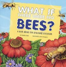 Food Chain Reactions: What If There Were No Bees? a Book about the Grassland...