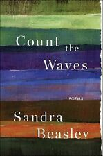 Count the Waves : Poems by Sandra Beasley (2015, Hardcover)